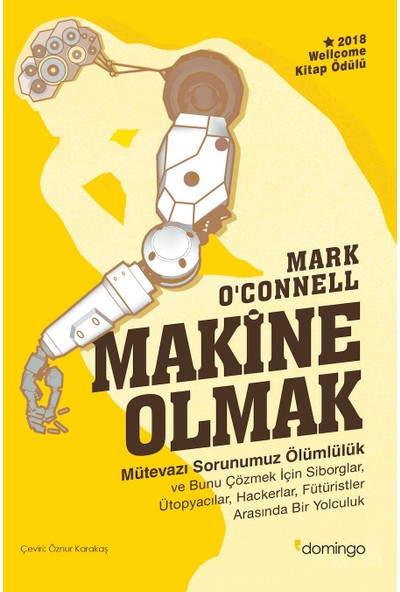 Makine Olmak - Mark o'Connell