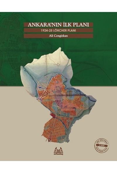 Ankara'Nın İlk Planı 192425 Lörcher Planı - Ali Cengizkan