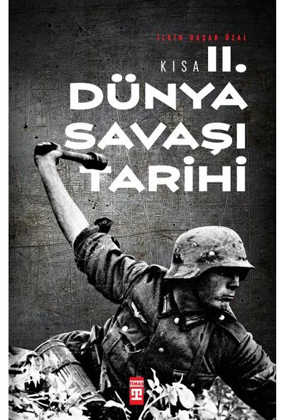 Kısa İkinci Dünya Savaşı Tarihi - İlkin Başar Özal