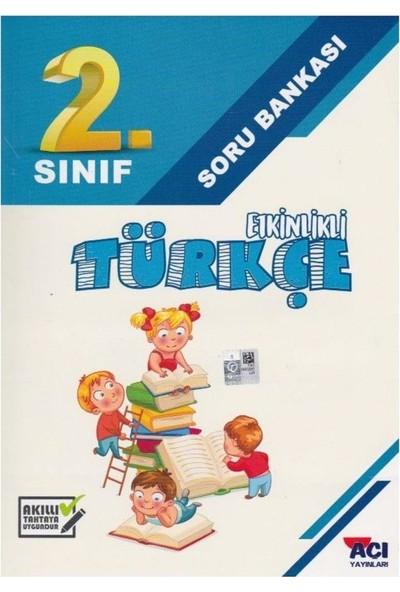 Açı Yayınları 2. Sınıf Etkinlikli Türkçe Soru Bankası