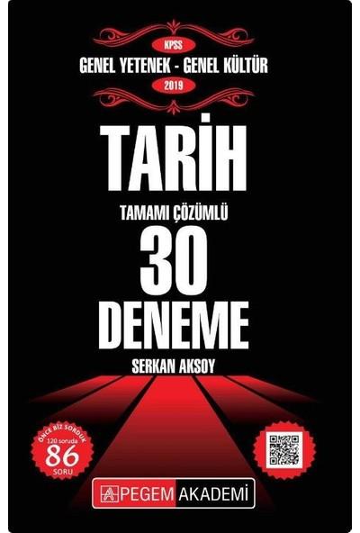 Pegem Akademi 2019 KPSS Genel Yetenek - Genel Kültür Tarih 30 Deneme - Serkan Aksoy