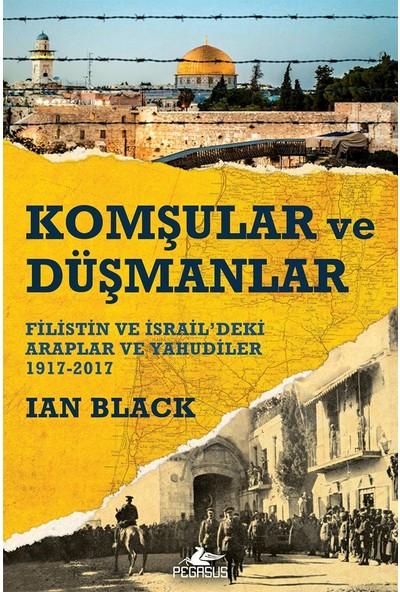 Komşular Ve Düşmanlar - Ian Black