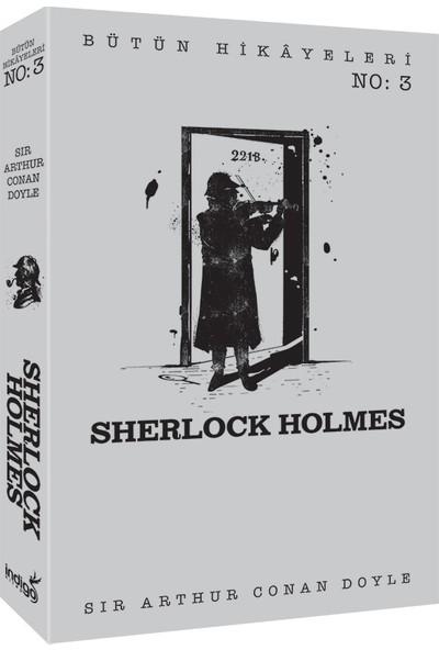 Sherlock Holmes - Bütün Hikâyeleri 3 - Sir Arthur Conan Doyle