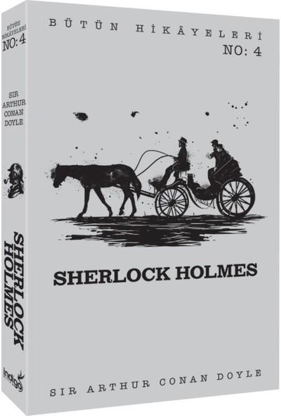 Sherlock Holmes - Bütün Hikâyeleri 4 - Sir Arthur Conan Doyle