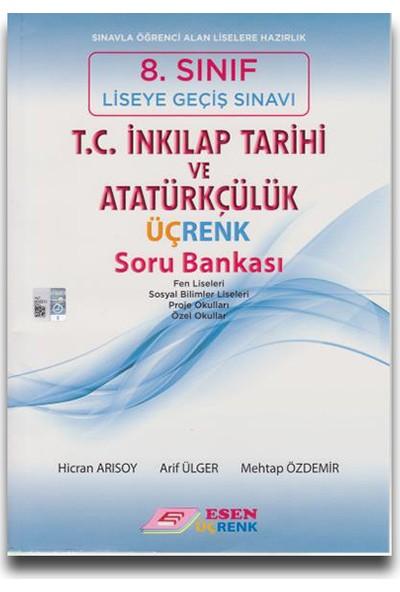 Esen Üçrenk 8. Sınıf LGS T.C. İnkılap Tarihi ve Atatürkçülük Soru Bankası