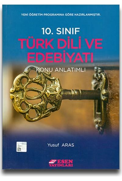 Esen Yayınları 10. Sınıf Türk Dili ve Edebiyatı Konu Anlatımlı - Yusuf Aras