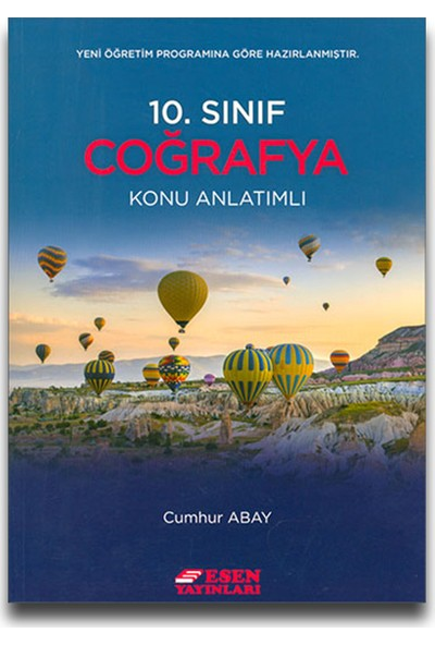 Esen Yayınları 10. Sınıf Coğrafya Konu Anlatımlı - Cumhur Abay