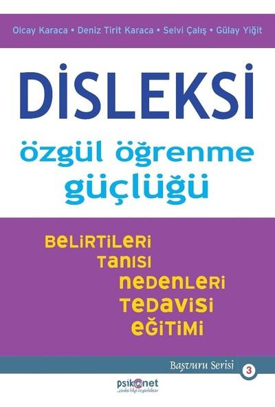 Disleksi: Özgül Öğrenme Güçlüğü - Olcay Karaca - Deniz Tirit Karaca - Selvi Çalış