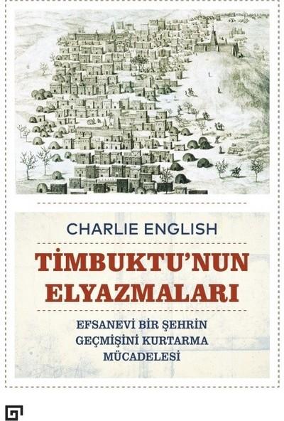 Timbuktu'Nun Elyazmalarıefsanevi Bir Şehrin Geçmişini Kurtarma Mücadelesi - Charlie English
