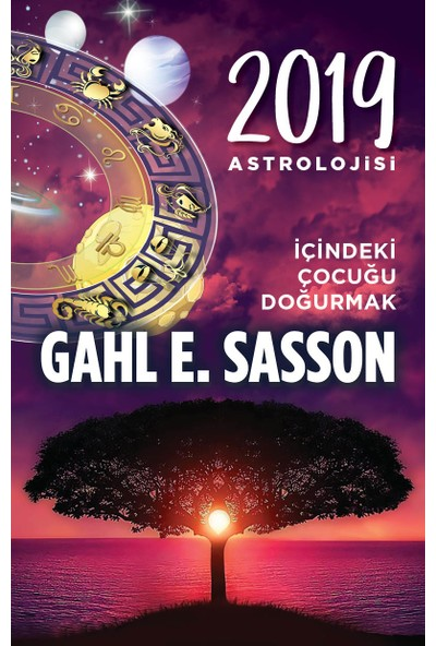 2019 Astrolojisi İçindeki Çocuğu Doğurmak - Gahl E. Sasson