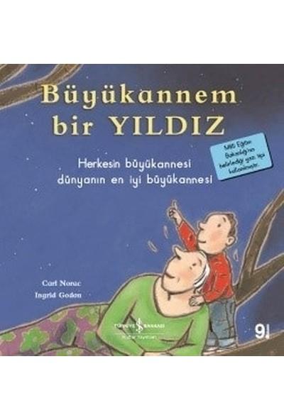 Büyükannem Bir Yıldız - İlk Okuma Kitaplarım - Carl Norac