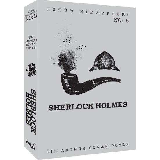 Sherlock Holmes - Bütün Hikâyeleri 5 - Sir Arthur Conan Doyle