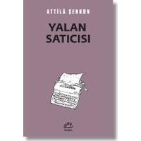 Yalan Satıcısı - Attila Şenkon