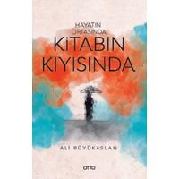 Hayatın Ortasında Kitabın Kıyısında - Ali Büyükaslan