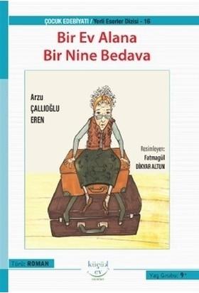 Bir Ev Alana Bir Nine Bedava - Arzu Çallıoğlu Eren