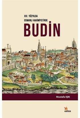 16. Yüzyılda Osmanlı Hakimiyetinde Budin - Mustafa Işık