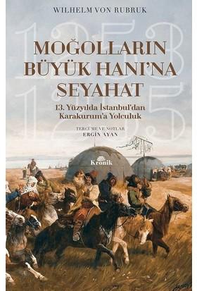 Moğolların Büyük Hanı'na Seyahat - Wilhelm Von Rubruk
