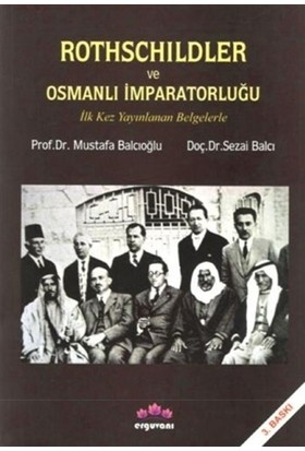 Rothschildler Ve Osmanlı İmparatorluğu - Sezai Balcı