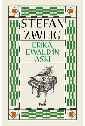 Erıka Ewald'İn Aşkı - Stefan Zweig