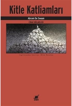 Kitle Katliamları Cinai Bölmeler - Abram De Swaan