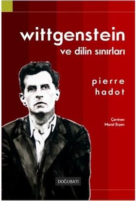 Wittgenstein Ve Dilin Sınırları - Pierre Hadot