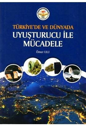 Türkiye'de Ve Dünyada Uyuşturucu İle Mücadele - Ömer Ulu