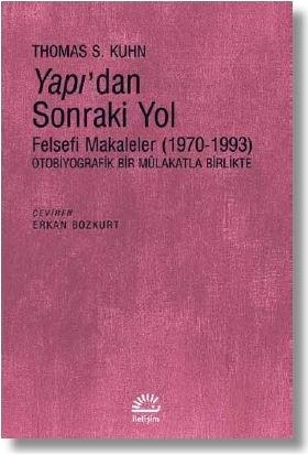 Yapı'dan Sonraki Yol Felsefi Makaleler (1970-1993) - Thomas S. Kuhn