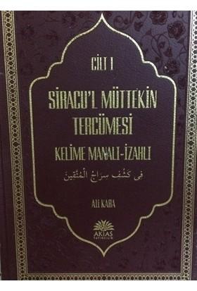 Siracu'l Müttekin Tercümesi Kelime Manalı-İzahlı (2 Cilt Takım) - Ali Kara