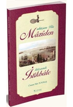 Muhteşem Bir Maziden İhtişamlı İstikbale - Osman Nuri Topbaş