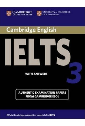 Cambridge Ielts 3 Student'S Book With Answers: Examination Papers From The University Of Cambridge Local Examinations Syndicate Ielts Practice Tests