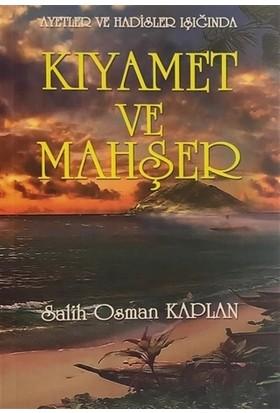 Ayetler Ve Hadisler Işığında - Kıyamet Ve Mahşer - Salih Osman Kaplan