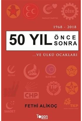 50 Yıl Önce 50 Yıl Sonra - Fethi Alikoç