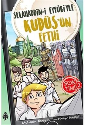 Şok Timi - 2: Selahaddin-İ Eyyübi'Yle Kudüs'Ün Fethi