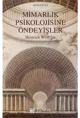 Mimarlık Psikolojisine Öndeyişler - Heinrich Wölfflin