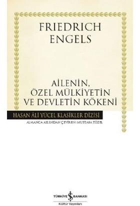 Ailenin Özel Mülkiyetin Ve Devletin Kökeni - Friedrich Engels