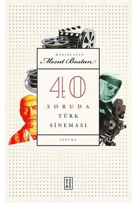 40 Soruda Türk Sineması - Mesut Bostan