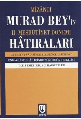 Mizancı Murat Bey'in 2. Meşrutiyet Dönemi Hatıraları