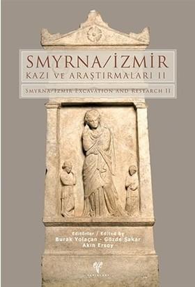Smyrna - İzmir Kazı ve Araştırmaları 2 - Akın Ersoy - Burak Yolaçan - Gözde Şakar