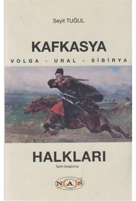 Kafkasya Halkları - Seyit Tuğul