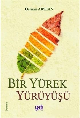 Bir Yürek Yürüyüşü - Osman Arslan