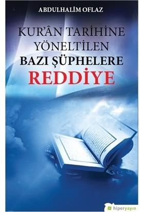 Kur'An Tarihine Yöneltilen Bazı Şüphelere Reddiye - Abdulhalim Oflaz