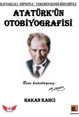 Atatürk'Ün Otobiyografisi - Hakan Karcı
