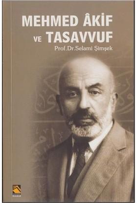 Mehmed Akif Ve Tasavvuf - Selami Şimşek