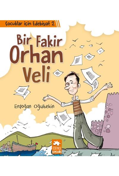 Çocuklar İçin Edebiyat 2 Bir Fakir Orhan Veli - Erdoğan Oğultekin