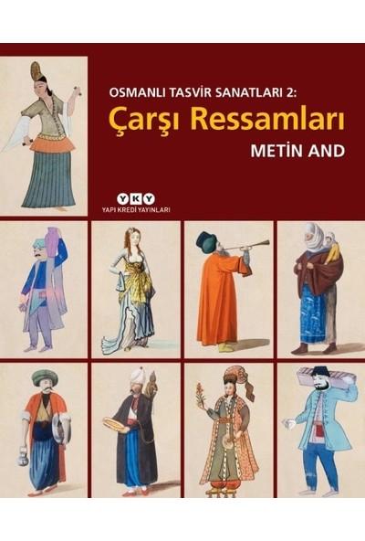 Osmanlı Tasvir Sanatları: 2 - Çarşı Ressamları - Metin And