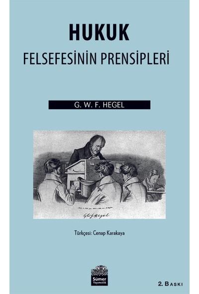 Hukuk Felsefesinin Prensipleri-Georg Wilhelm Friedrich Hegel