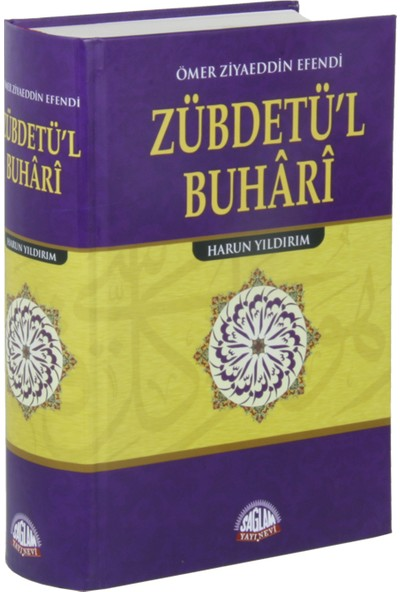 Muhatasar Sahihi Buhari (Zübdetül Buhari) Tercümesi - Ömer Ziyaüddin ed-Dağıstani