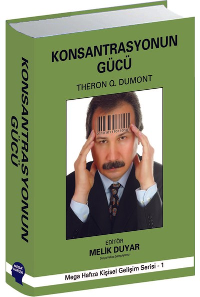 Konsantrasyonun Gücü - Theron Q. Dumont Ve Melik Duyar