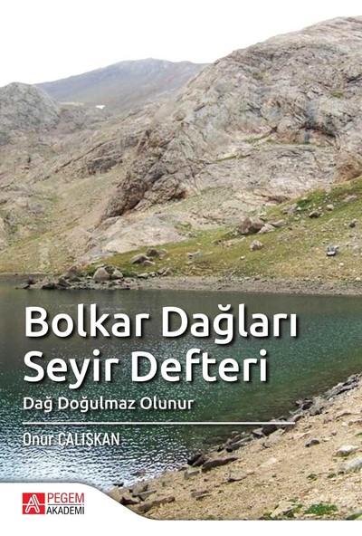 Bolkar Dağları Seyir Defteri Dağ Doğulmaz Olunur - Onur Çalışkan