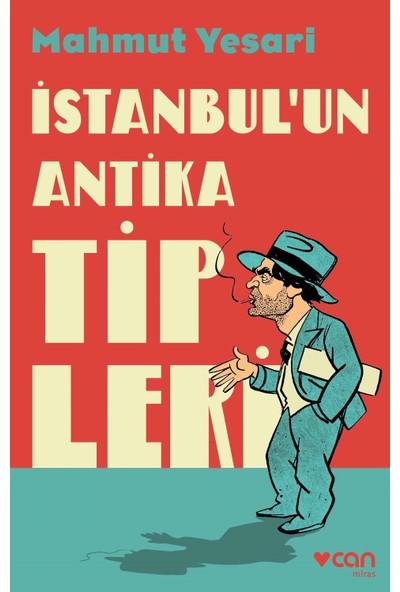 İstanbul'un Antika Tipleri - Mahmut Yesari